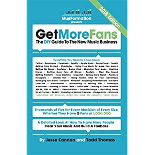 Get More Fans: The DIY Guide To The New Music Business: (2018 Edition)