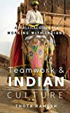Teamwork & Indian Culture: A Practical Guide for Working with Indians - Thota Ramesh