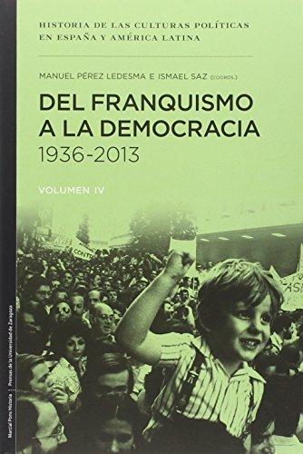 Del Franquismo a la Democraca 1936-2013