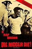 DIE NIGGER DIE: A Political Autobiography by H. RAP BROWN J (1-Apr-2002) Paperback