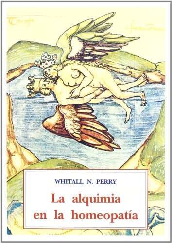 La alquimia en la homeopatia por Whitall N.Perry