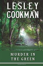 Murder in the Green (Libby Serjeant Murder Mysteries) (A Libby Sarjeant Murder Mystery Series) by Lesley Cookman (2010-04-05)