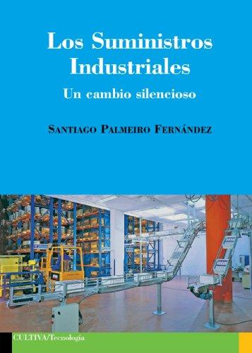 Suministros industriales. Un cambio silencioso (Autor) por Santiago Palmeiro