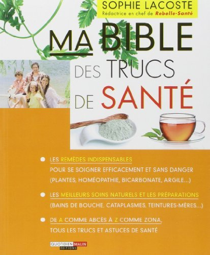 Ma Bible des Trucs de Santé de Lacoste Sophie (12 octobre 2012) Broché