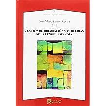 Centros de irradiación y periferias de la lengua española (Lingüística Hispánica)