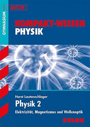 Preisvergleich Produktbild Kompakt-Wissen Gymnasium - Physik 2