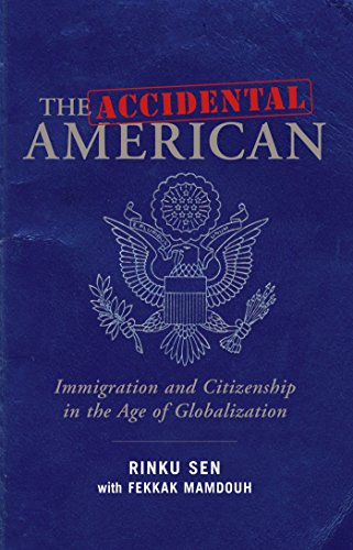 The Accidental American: Immigration and Citizenship in the Age of Globalization por SEN