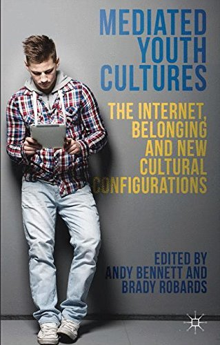 Mediated Youth Cultures: The Internet, Belonging and New Cultural Configurations (2014-06-26) par unknown