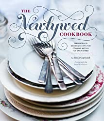 The Newlywed Cookbook: Fresh Ideas & Modern Recipes for Cooking With & for Each Other