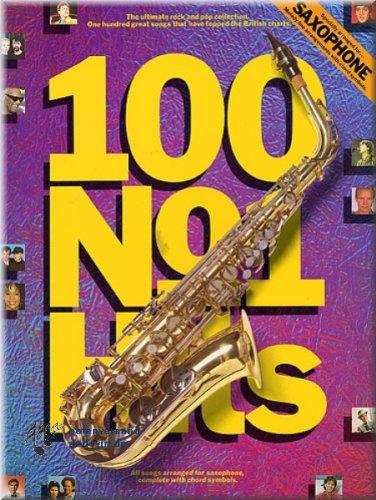 Preisvergleich Produktbild 100 Number One Hits for Saxophone - Saxophon Noten [Musiknoten]