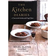 The Kitchen Diaries: A Year in the Kitchen with Nigel Slater by Nigel Slater (2006-10-19)