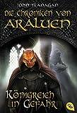 Die Chroniken von Araluen - Königreich in Gefahr (Die Chroniken von Araluen (Ranger's Apprentice), Band 13)