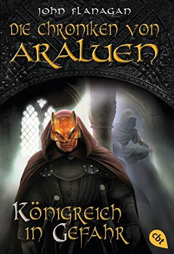 Die Chroniken von Araluen - Königreich in Gefahr (Die Chroniken von Araluen (Ranger's Apprentice) 13)