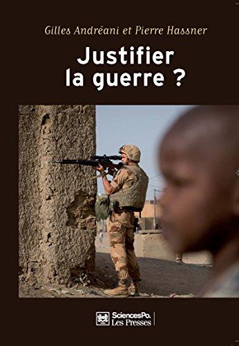 Livres Justifier la guerre ?: De l'humanitaire au contreterrorisme. 2e édition revue et augmentée pdf, epub ebook