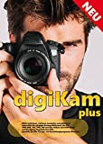 Foto Manager DigiKam,professionelle digitale Fotobearbeitung,Bildbearbeitungsprogramm, Bildverwaltung, Bild-Anzeige, Lightroom-Alternative,Gesichtserkennung, Geotagging,Version 2018