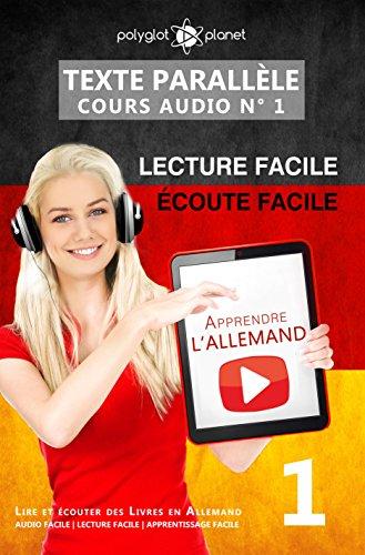 Apprendre l'allemand | Allemand Écoute facile | Lecture facile | Texte parallèle COURS AUDIO N° 1: Lire et écouter des Livres en Allemand (Apprendre l'allemand | Einfach Lesen | Einfach Hören)