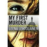 My First Murder (The Maria Kallio Series) by Lehtolainen, Leena (2012) Paperback