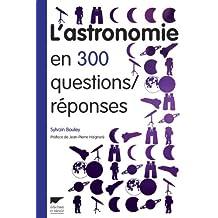 L'astronomie en 300 questions / réponses