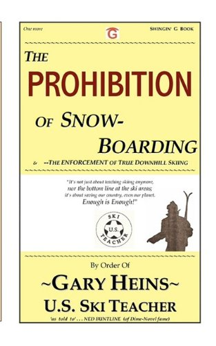 The Prohibition of Snow-Boarding por Gary Lee Heins