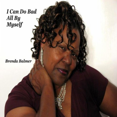 i can do bad all by myself - 500×500