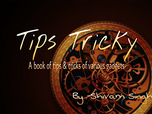 tips-tricky-a-book-of-tips-tricks-of-various-gadgets-english-edition