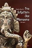 Im Schatten des Monsuns: Roman