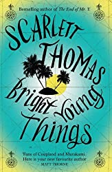 Bright Young Things by Scarlett Thomas (2012-09-06)