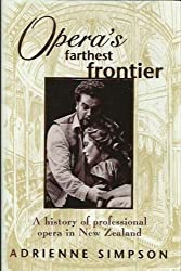 Opera's Farthest Frontier: A History of Professional Opera in New Zealand