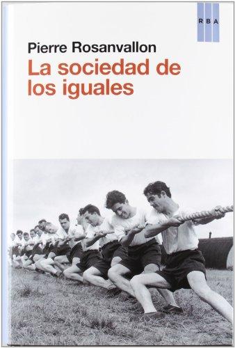 La sociedad de los iguales (OTROS NO FICCIÓN) por PIERRE ROSANVALON