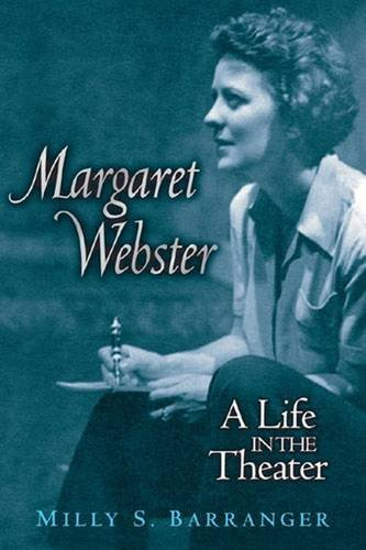 Margaret Webster: A Life in the Theater (Triangulations: Lesbian/Gay/Queer Theater/Drama/Performance) by Milly S. Barranger (2004-04-07)