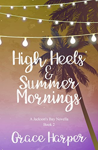 High Heels & Summer Mornings: Accidental Fiance (Jackson's Bay Mini Series) (English Edition) - Mini Womens Heels