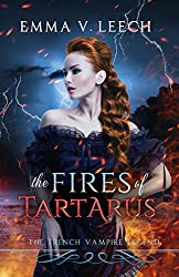 The Fires of Tartarus: The French Vampire Legend (Les Corbeaux: The French Vampire Legend Book 3)