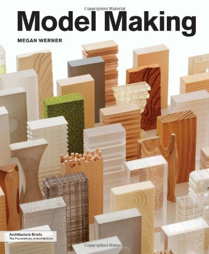 MODEL MAKING (The Architecture Brief Series)
