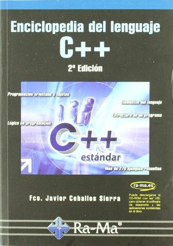 Enciclopedia del lenguaje C++. 2ª Edición por Fco. Javier Ceballos Sierra