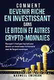 comment devenir riche en investissant dans le bitcoin et autres crypto monnaies pourquoi il n est pas trop tard pour devenir un investisseur millionnaire avec de l argent num?rique fran?ais french