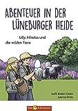 Abenteuer in der Lüneburger Heide - Lilly, Nikolas und die wilden Tiere (Lilly und Nikolas)