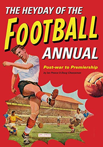 The Heyday Of The Football Annual: Post-war to Premiership (English Edition) -