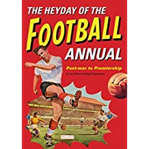 The Heyday Of The Football Annual: Post-war to Premiership (English Edition)