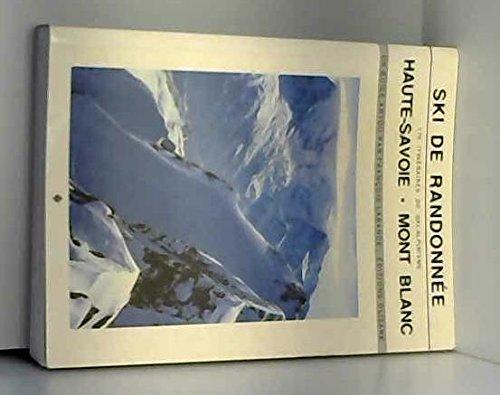 The Haute Savoie Mont Blanc Ski Guide par François Labande