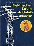 Elektrischer Strom als Unfallursache. Verhütung, Wirkungen, Sofortmassnahmen, Behandlung, Begutachtung
