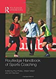 Routledge Handbook of Sports Coaching (Routledge International Handbooks)