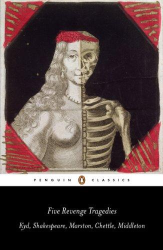 Five Revenge Tragedies: The Spanish Tragedy, Hamlet, Antonio's Revenge, The Tragedy of Hoffman, The Revenger's Tragedy (Penguin Classics) (English Edition)