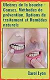 Ulcères de la bouche - Causes, M...