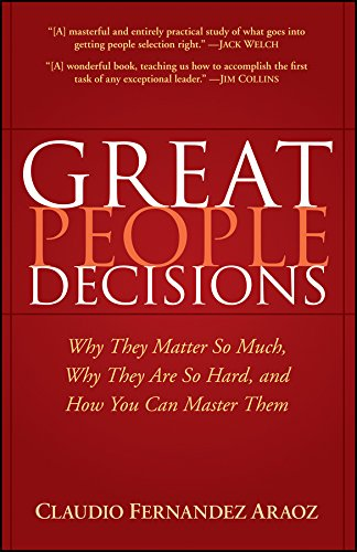 Great People Decisions: Why They Matter So Much, Why They Are So Hard, and How You Can Master Them por Fern?ndez-Ar?oz