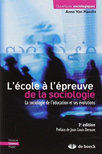 L'cole  l'preuve de la sociologie : La sociologie de l'ducation et ses volutions