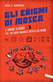 Scarica Libro Gli enigmi di Mosca Il grande classico con i 359 giochi matematici piu belli del mondo (PDF,EPUB,MOBI) Online Italiano Gratis