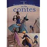 Mon Tour Monde 80 Contes - Dès 5 ans