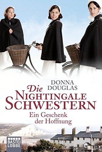 Douglas, Donna: Die Nightingale Schwestern: Ein Geschenk der Hoffnung