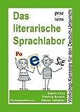 Das literarische Sprachlabor: Workshop-Konzepte f?r den Deutsch-Unterricht