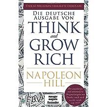 Think and Grow Rich - Deutsche Ausgabe: Die ungekürzte und unveränderte Originalausgabe von Denke nach und werde reich von 1937 [Lingua tedesca]